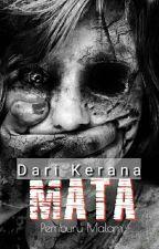 DARI KERANA MATA....(complete) by pemburumalam