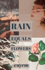 Rain Equals Flowers by KM_2002