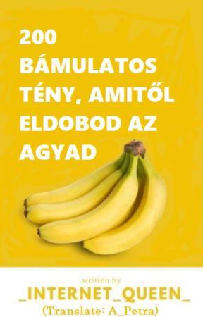 200 Bámulatos Tény, amitől Eldobod Az Agyad [TRANSLATE] by A_Petra