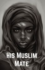 His Muslim Mate by iamawildfool