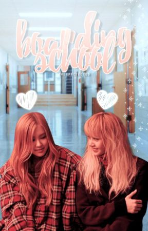 boarding school ❥ chaelisa by overprctected