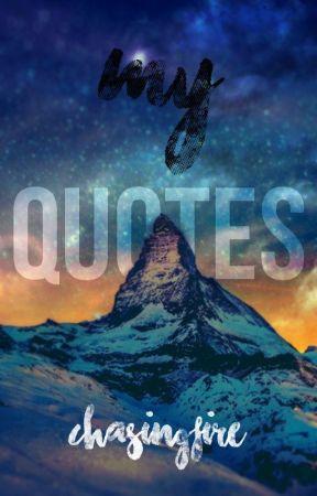My Quotes #QOTD by ChasingFireBadlander