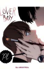 LOVER BOY - Polskie tłumaczenie [By xMARYNAx] by xMARYNAx