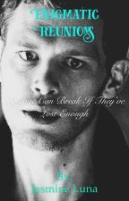Enigmatic Reunions: A Klaus Mikaelson Love Story {4} by fizzle645