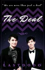 The Deal // Phan by Lastdodo