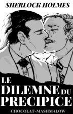 Le Dilemme du précipice (Victorian Johnlock) by Chocolat-Mashmalow