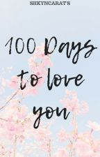 100 Days to love you • c.sc by shkyncarat