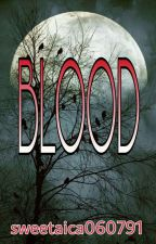 BLOOD by sweetaica060791