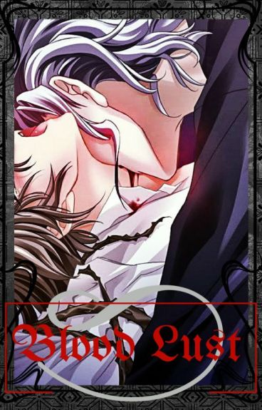 Blood Lust (BoyxBoy-Yaoi)