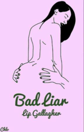 Bad Liar | Lip Gallagher by southsidelove