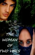 THE WOMAN OF TWO VEILS by noemitu