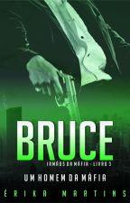 Bruce #Um homem da máfia. by ErikaBarakar20