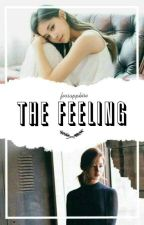 The Feeling ➳ SaTzu (Completed) by forsapphire