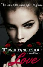 Tainted Love // Watty's 2017 by amo4books