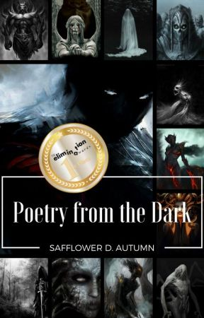 Poetry from the Dark by SafflowersinAutumn