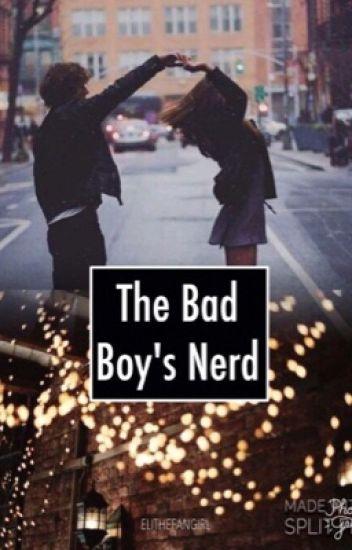 The Bad Boy's Nerd || Elithefangirl