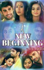 A New Beginning by ridhi_gupta