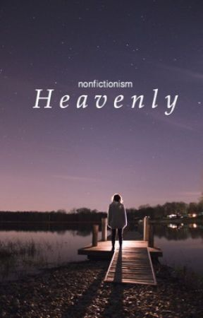 Heavenly by nonfictionism