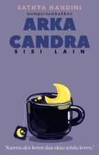Arka Candra: Sisi Lain by SathyaNandini