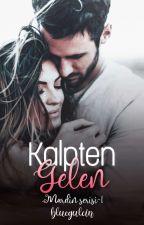 Kalpten Gelen ( Erken Final ) by bluegulcin