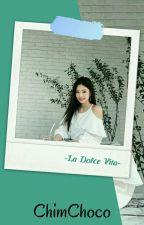 La Dolce Vita; Taeyong Jennie•√ by ChimChoco