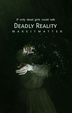 Deadly Reality by makeitmatter