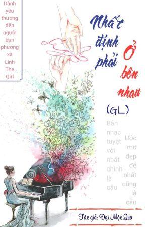 [GL] [Tự Viết-Hoàn] Nhất định phải ở bên nhau by daimocqua24