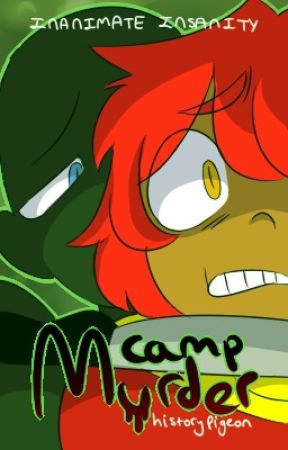 Camp Murder (Inanimate Insanity) by historypigeon