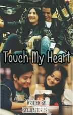 Touch My Heart - End by Syahlastories_