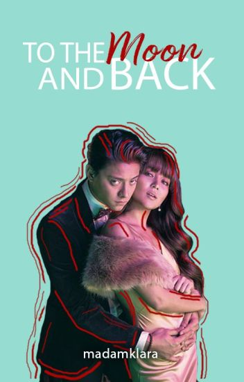 To the Moon and Back °[KathNiel] ✓COMPLETE
