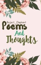 Poems and thoughts by Reject_Elephant