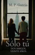 Sólo tú. by MPGarcia