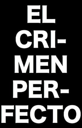 El Crimen Perfecto by YessiMendz