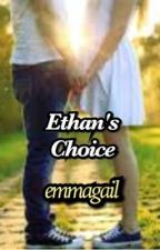 Ethan's Choice by lost_in_supernatural