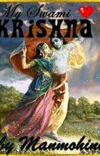 My Swami Krishna by Manmohiniradha
