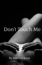 Don't Touch Me by Jasosa08