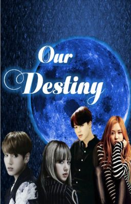 Our Destiny (Black Pink x BTS x GOT7)