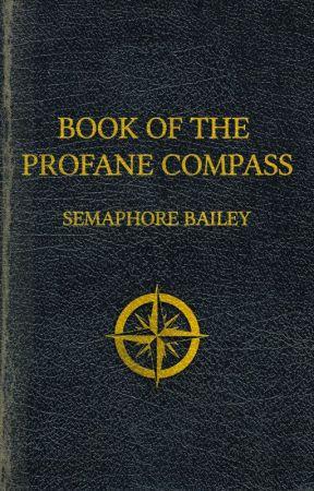 Book of the Profane Compass by semaphoreBailey
