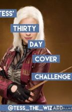 Tess' 30 Day Cover Challenge by Tess_the_Wizard