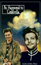 As happened To Cinderella •L.S• by Louis_Loves_Hazz