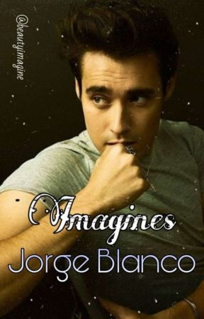 Imagines |Jorge Blanco| by beautyimagine