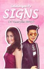 SIGNS | Vicerylle [Completed] by Lalalaiza14