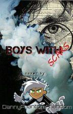 Boys With Scars by DannyPhantomPhandom