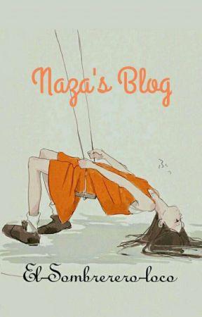 Naza's Blog by El-sombrerero-loco