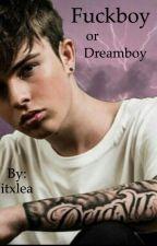 Fuckboy or Dreamboy? by itxlea