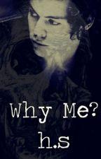Why Me? A Harry Styles Fan Fiction by Malissa45