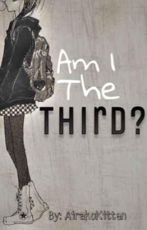 Am I The Third? by AirakoKitten