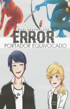 Error, portador equivocado [Miraculous Ladybug] [Terminado] by PaolaRangel439