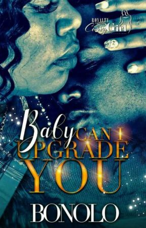 Baby Can I Upgrade You? (Formerly Stripped Down) by bonolodiva