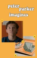 Peter Parker Imagines  by -comicaesthetic-